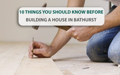 10 things you should know before building a house in Bathurst