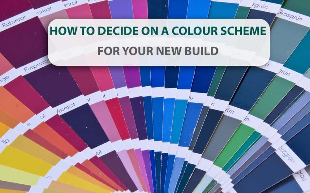 How to decide on a Colour Scheme for your new build?