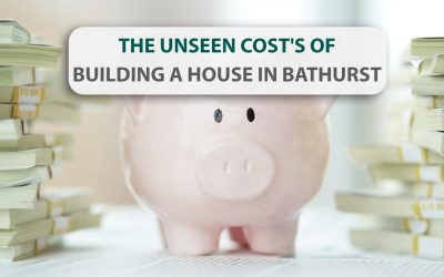 The Unseen Cost's of Building a house in Bathurst