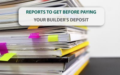 Reports to Get Before Paying Your Builder's Deposit